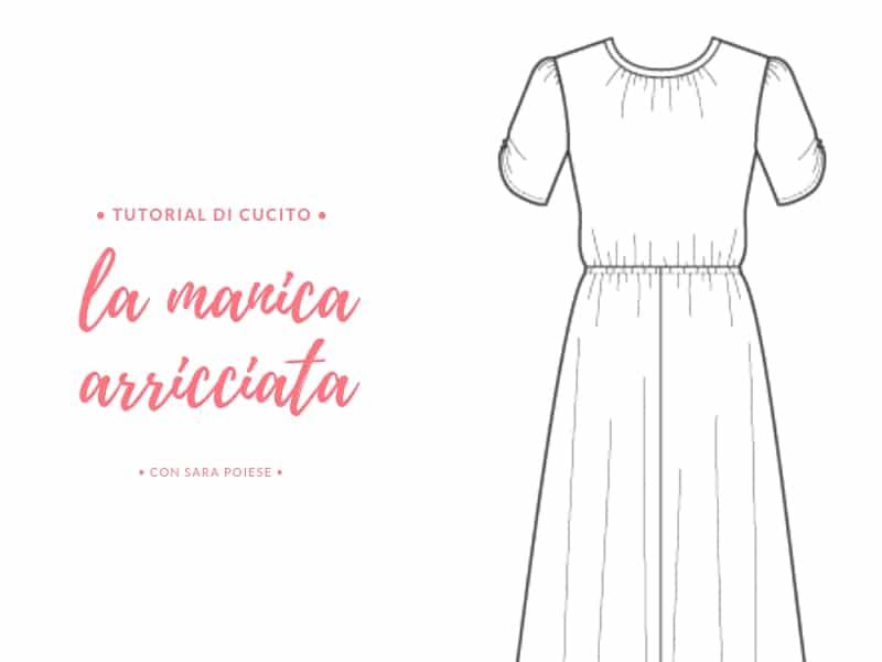 Cucire la manica arricciata - tutorial di cucito con Sara Poiese