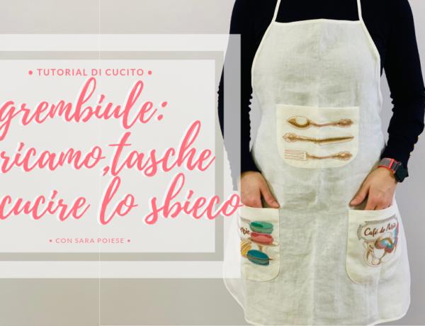 Cucire il grembiule | cucire tasche perfette | applicare nastro sbieco | ricamare con spray adesivo | con Sara Poiese