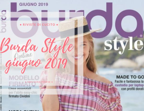Sfogliamo Burda Style Giugno 2019 | rivista di cartamodelli | in sartoria con Sara Poiese