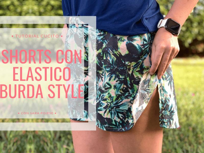 BLOG | Come cucire gli shorts con elastico Burda | scuola di cucito per principianti | con Sara Poiese.png