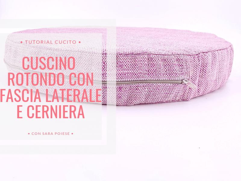 Cuscino con fascia laterale rotondo e cerniera zip | tutorial con Sara Poiese