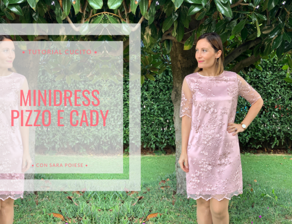Come cucire il minidress in pizzo e cady | in sartoria con Sara Poiese