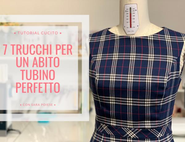7 trucchi per cucire un abito tubino foderato perfetto | in sartoria con Sara Poiese