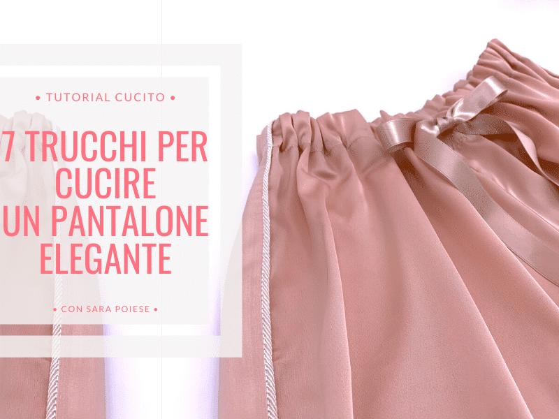 7 trucchi per cucire un pantalone elegante facilissimo | in sartoria con Sara Poiese