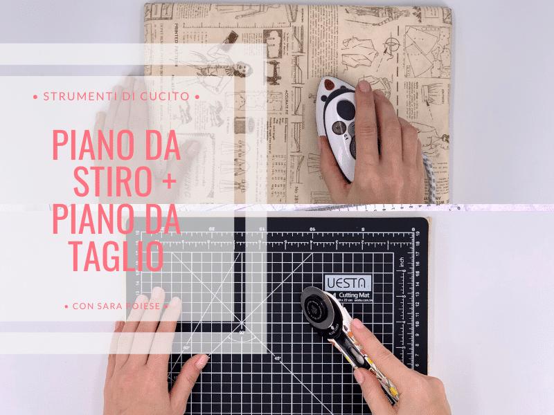 Piano da stiro e piano da taglio fai da te | tutorial con Sara Poiese